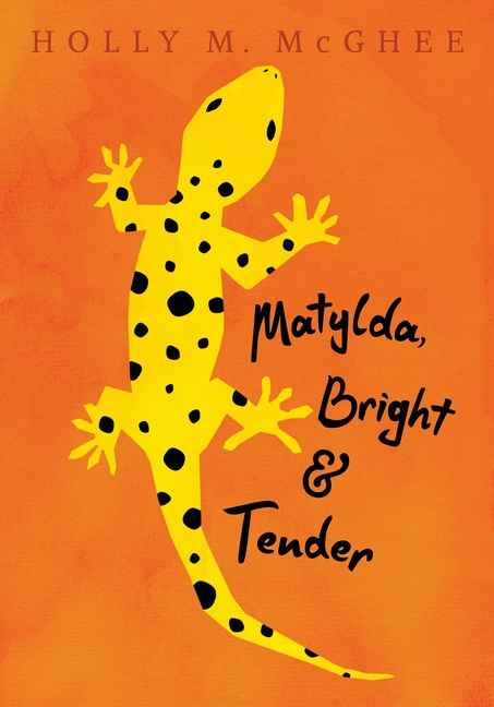Matylda Bright and Tender Holly M. McGhee