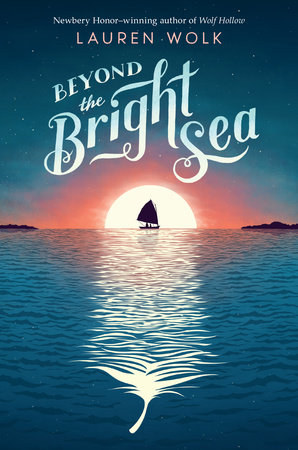 Lauren Wolk Beyond the Bright Sea
