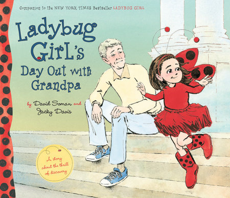 David Soman and Jacky Davis Ladybug Girl's Day out with Grandpa