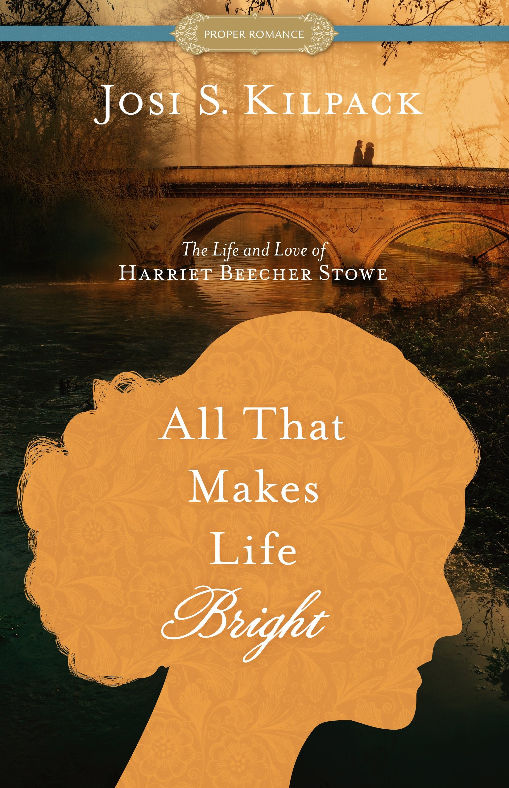 All That Make Life Bright Stowe Kilpack