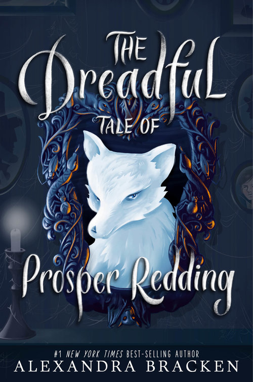Dreadful Tale of Prosper Redding Alexandra Bracken