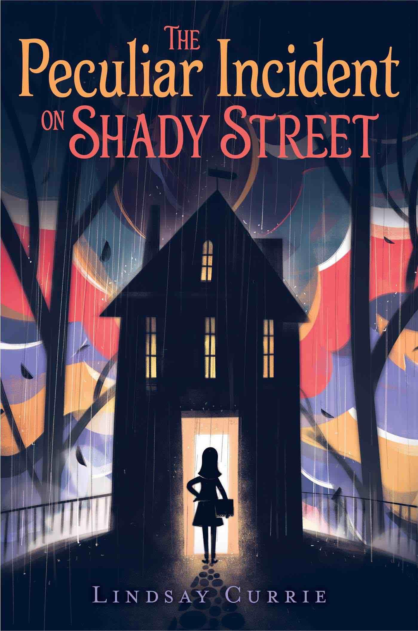 Peculiar Incident on Shady Street Lindsay Currie