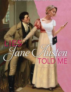 Lies Jane Austen Told Me Julie Wright