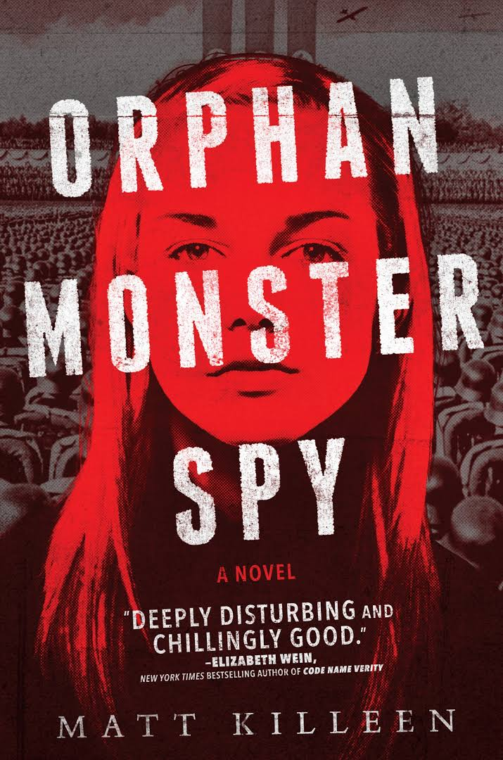 Review matt killeens orphan monster spy is an engrossing cinematic orphan monster spy matt killeen malvernweather Choice Image
