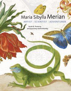 Maria Sibylla Merian- Artist, Scientist, Adventurer