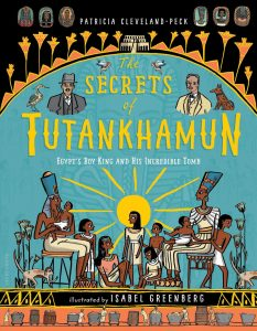Secrets of Tutankhamun: Egypt's Boy King and His Incredible Tomb
