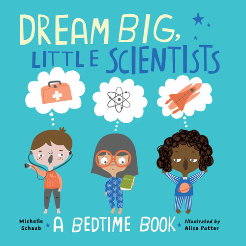Dream Big Little Scientists Michelle Schaub