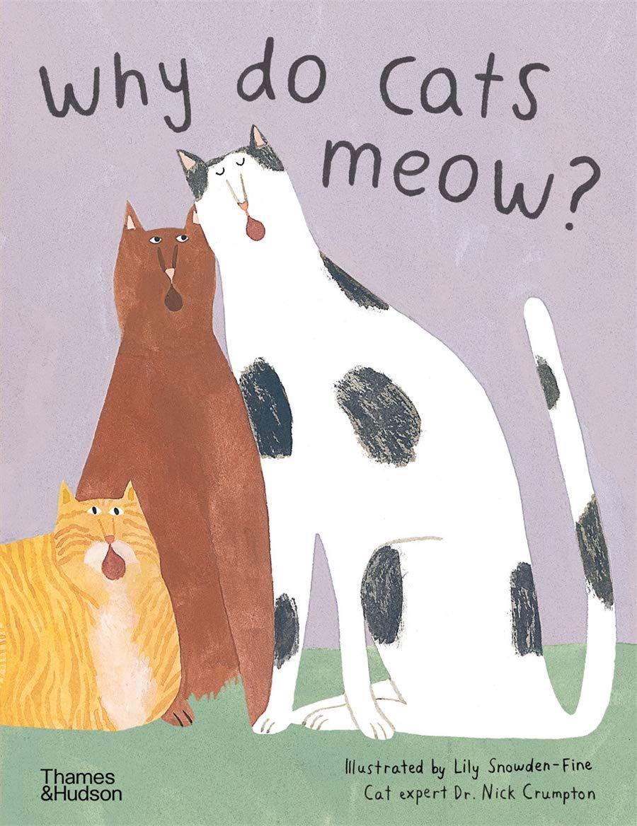 Why Do Cats Meow Crumpton Snowden-Fine