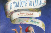 If You Come to Earth Sophie Blackall