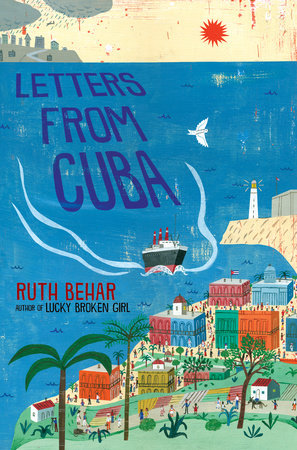 Letters from Cuba Ruth Behar