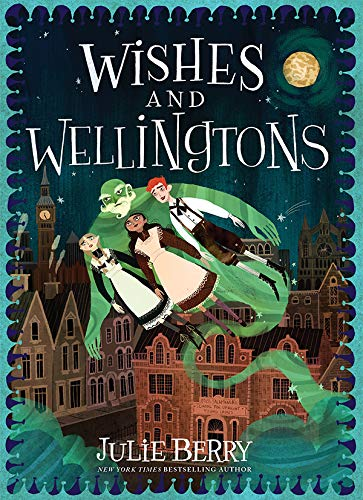 Wishes and Wellingtons Julie Berry
