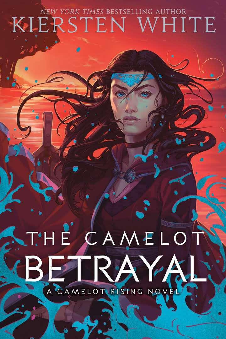 Camelot Betrayal Kiersten White