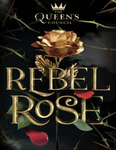 Queen's Council Rebel Rose