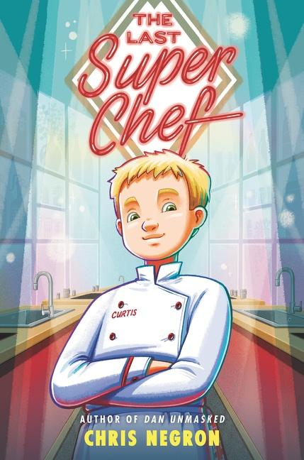 The Last Super Chef Chris Negron