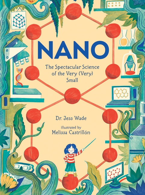 Nano: The Spectacular Science of The Very (Very) Small